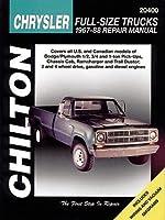 Chilton's Chrysler: Full Size Trucks 1967-88 Repair Manual (Chilton's Total Car Care Repair Manual)