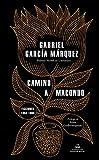Camino a Macondo (Literatura Random House)