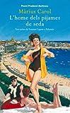 L'home dels pijames de seda: Tres estius de Truman Capote a Palamós (LABUTXACA)