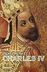 Charles IV : Un empereur en Europe par Monnet