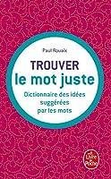 Trouver Le Mot Juste (Ldp Dictionn.)