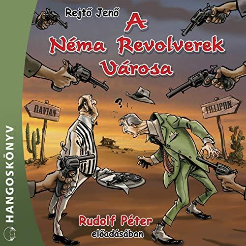 A Néma Revolverek Városa cover art