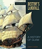 Destiny s Landfall: A History of Guam, Revised Edition
