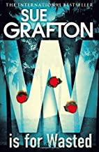 W is for Wasted (Kinsey Millhone Alphabet Series) by Sue Grafton (2013-09-12)