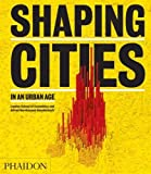 Shaping Cities in an Urban Age - Ricky Burdett
