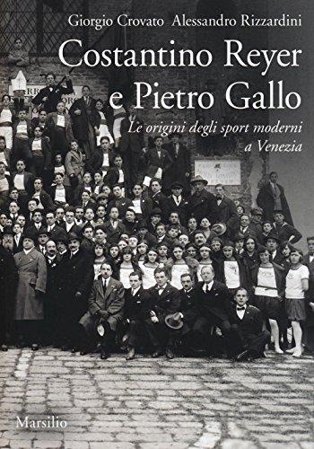 Costantino Reyer e Pietro Gallo. Le origini degli sport moderni a Venezia