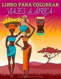 Libro para colorear viajes a Africa: Libro para colorear sobre África - 25 dibujos sobre el tema de África para colorear en casa o de viajes - Gran formato A4 - Colorear para relajarse en paz