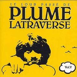 Le Lour Passe De Plume Latraverse, Vol. 5