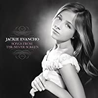Songs From The Silver Screen by Jackie Evancho (2012-07-29)