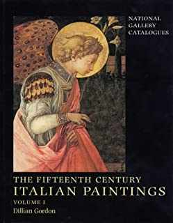 The Fifteenth Century Italian Paintings: National Gallery Catalogues