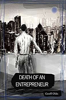 [Geoff Olds]のDeath of an Entrepreneur (English Edition)