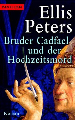 Bruder Cadfael und der Hochzeitsmord: Roman