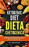 Ketogenic Diet - Dieta Chetogenica: Ottieni una Splendida Forma Fisica in 25 Giorni con le 51 Ricette Keto Diet del Dr James Williams  (MENU DI 25 GIORNI INCLUSO)