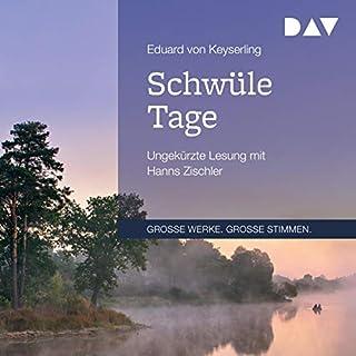 Schwüle Tage                   Autor:                                                                                                                                 Eduard von Keyserling                               Sprecher:                                                                                                                                 Hanns Zischler                      Spieldauer: 2 Std.     3 Bewertungen     Gesamt 5,0
