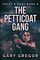 The Petticoat Gang: Large Print Edition
