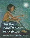The Boy who Dreamed of an Acorn by Leigh Casler