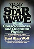 Star Wave: Mind, Consciousness and Quantum Physics