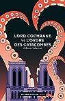 Lord Cochrane vs l'Ordre des catacombes par Villarroel