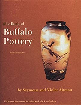 Hardcover Book of Buffalo Pottery by Seymour Altman (1987-03-01) Book