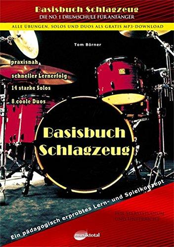 Basisbuch Schlagzeug, inkl. Gratis MP3 Downloads aller Übungen, Solos und Duos aus dem gesamten Buch! Das Buch für den Anfänger und die ersten 5 Jahre. Ein pädagogisch erprobtes Lern- und Spielkonzept