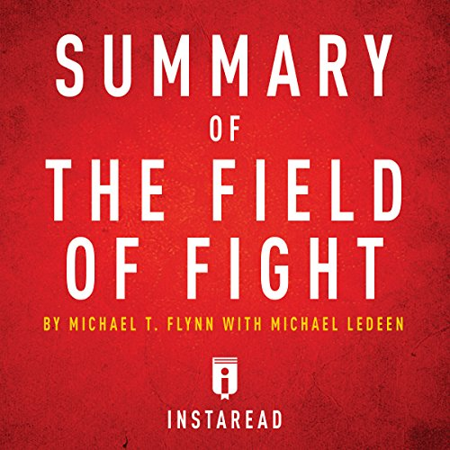 Summary of The Field of Fight by Michael T. Flynn with Michael Ledeen audiobook cover art