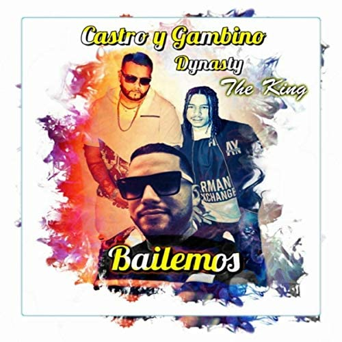 Castro Y Gambino feat. Dynasty The King