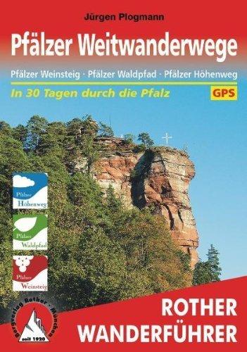 Pfälzer Weitwanderwege: Pfälzer Weinsteig · Pfälzer Waldpfad · Pfälzer Höhenweg. Mit GPS-Daten von Jürgen Plogmann (9. Januar 2012) Broschiert