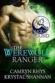 The Werewolf Ranger (Moonbound Book 3) by [Krystal Shannan, Camryn Rhys]