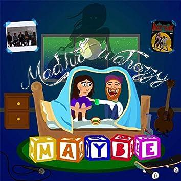 Maybe (feat. Wahozzy)