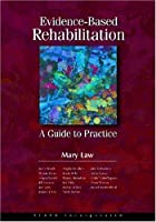Evidence Based Rehabilitation: A Guide to Practice