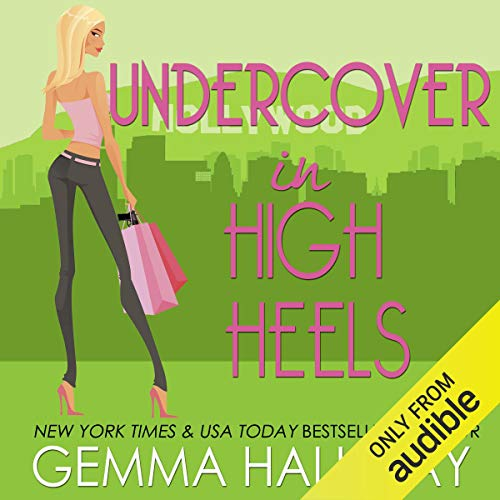 Undercover in High Heels Audiobook By Gemma Halliday cover art