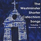 The Westminster Shorter Catechism Songs, Volume 1