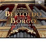 Bertoldo & Borgo: Complete Organ Music