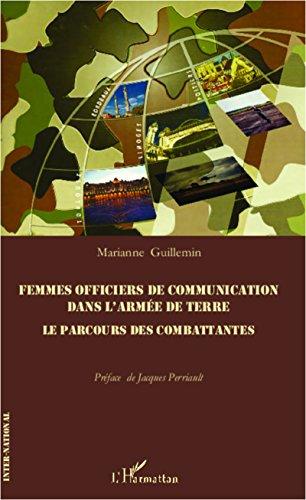 Femmes officiers de communications dans l'armée de terre: Le parcours des combattantes (Inter-National) (French Edition)