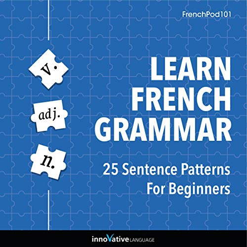 Learn French Grammar: 25 Sentence Patterns for Beginners cover art