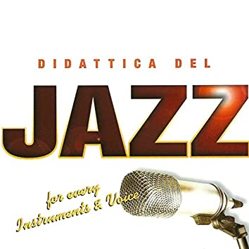 Didattica del Jazz (For Every Instruments and Voice)
