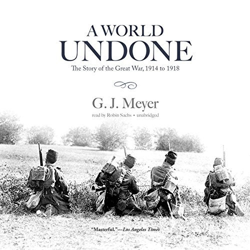 A World Undone Audiobook By G. J. Meyer cover art