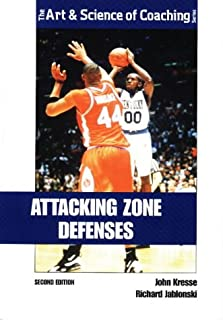 Attacking Zone Defenses (Art and Science of Coaching)