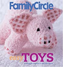Family Circle Easy Toys: 25 Delightful Creations to Knit and Crochet
