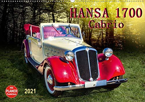 Hansa 1700 Cabrio (Wandkalender 2021 DIN A2 quer): Die neuen Hansa-Modelle 1700 waren erstmals im Frühjahr 1934 auf der 24. Internationalen Automobil- ... zu sehen. (Geburtstagskalender, 14 Seiten )