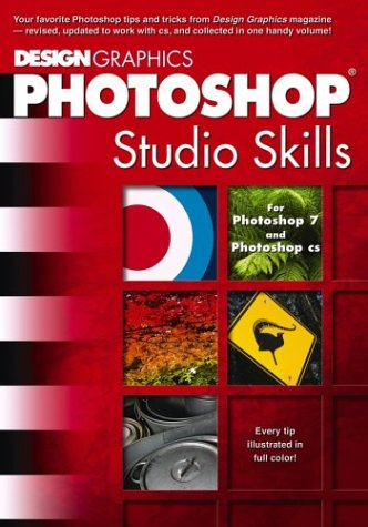 Design Graphics Photoshop Studio Skills: For Photoshop 7 and Photoshop CS (Computer Science)