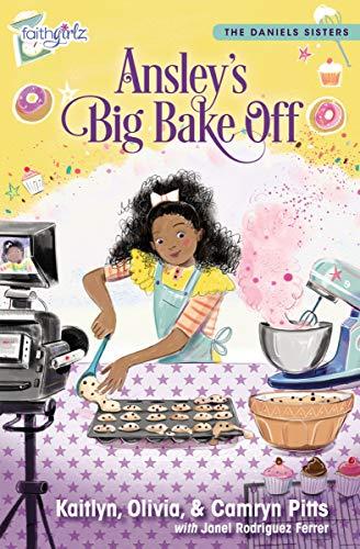 Ansley's Big Bake Off (Faithgirlz / The Daniels Sisters)