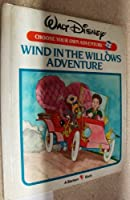 Wind in the Willows Adventure (Walt Disney Choose Your Own Adventure) 0553054198 Book Cover