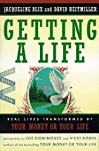 Getting a Life: Real Lives Transformned By Your Money or Your Life