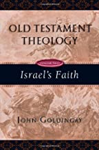 Old Testament Theology: Israel's Faith (Old Testament Theology Series Book 2)