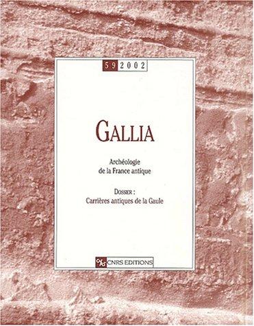 Gallia, numéro 59 - 2002 : Dossier :Carrières antiques de la Gaule