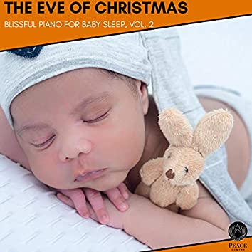 The Eve Of Christmas - Blissful Piano For Baby Sleep, Vol. 2