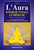 L'aura - Énergie vitale lumineuse. Comment la reconnaître et l'interpréter