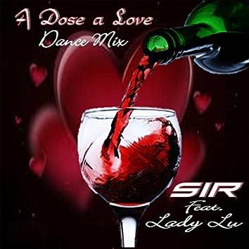 A Dose a Love (Dance Mix)