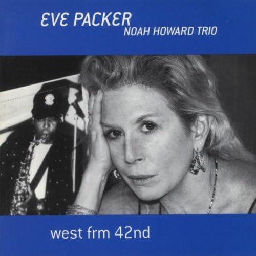 Eve Packer & Noah Howard